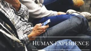 Human Expirence